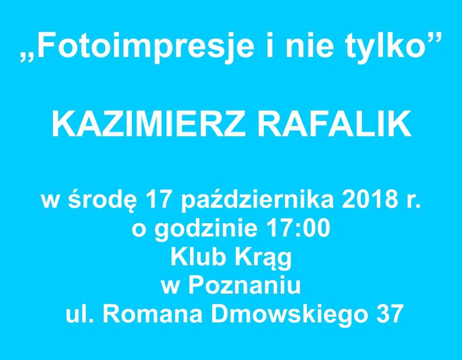 Fotoimpresje i nie tylko Kazimierz Rafalik 2018